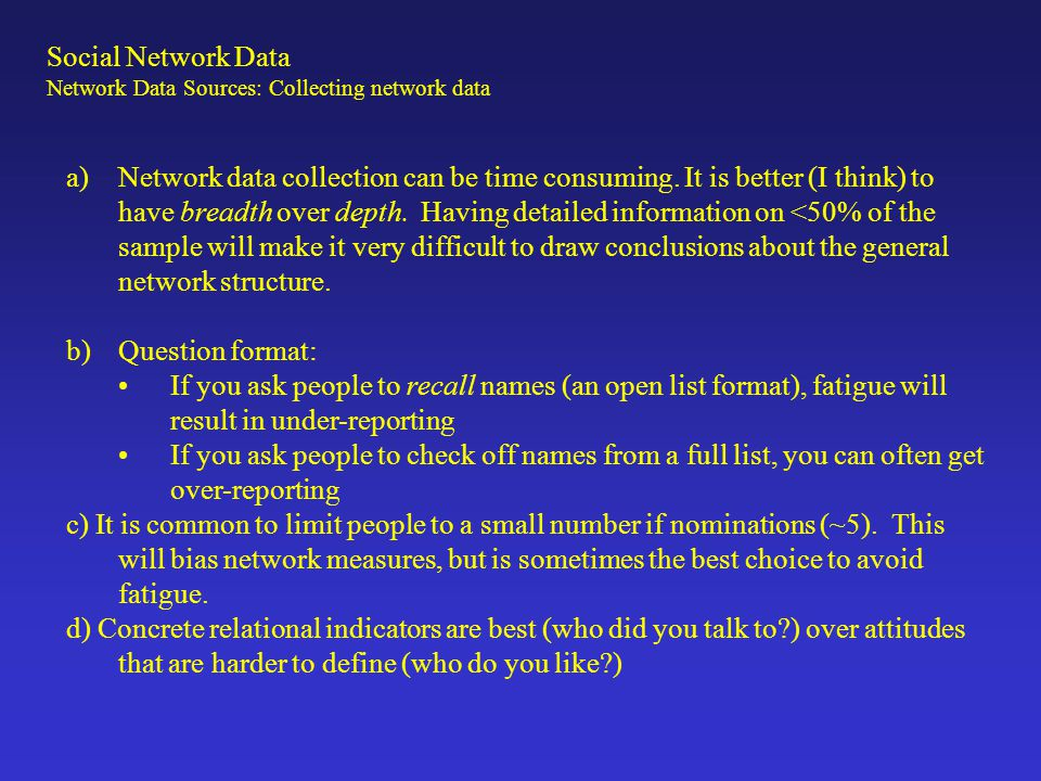 Social Network Data Network Data Sources: Collecting network data.
