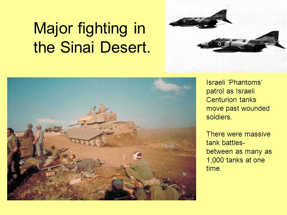 Major fighting in the Sinai Desert.