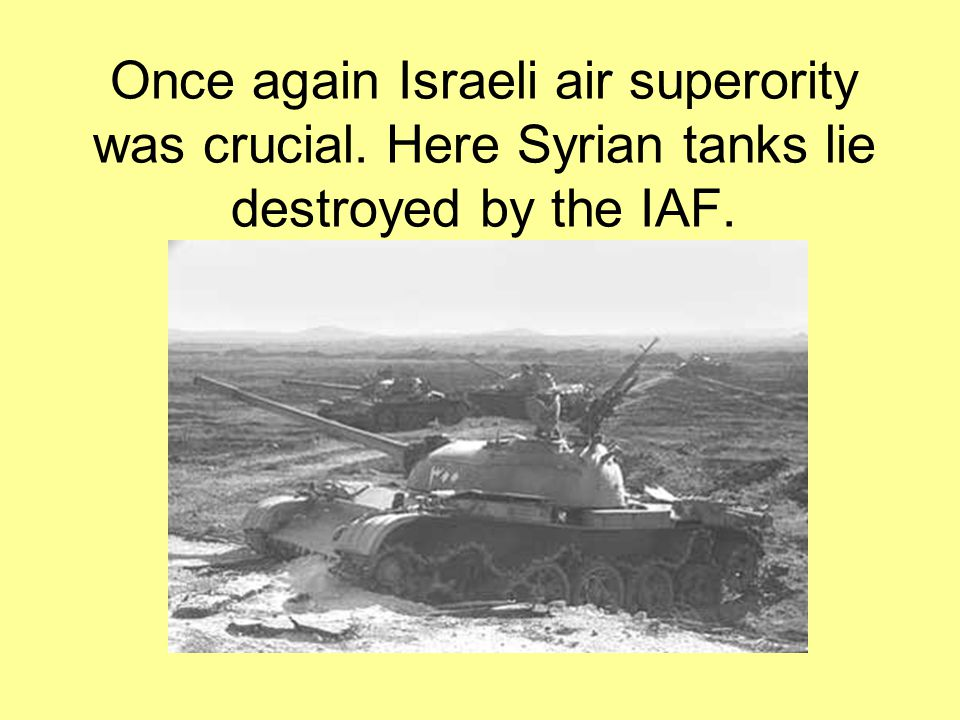 Once again Israeli air superority was crucial
