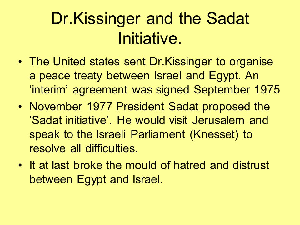 Dr.Kissinger and the Sadat Initiative.