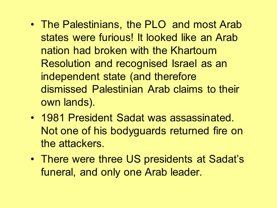 The Palestinians, the PLO and most Arab states were furious