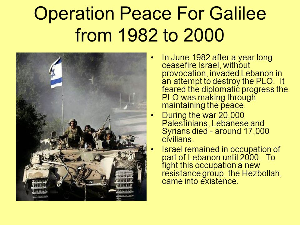 Operation Peace For Galilee from 1982 to 2000