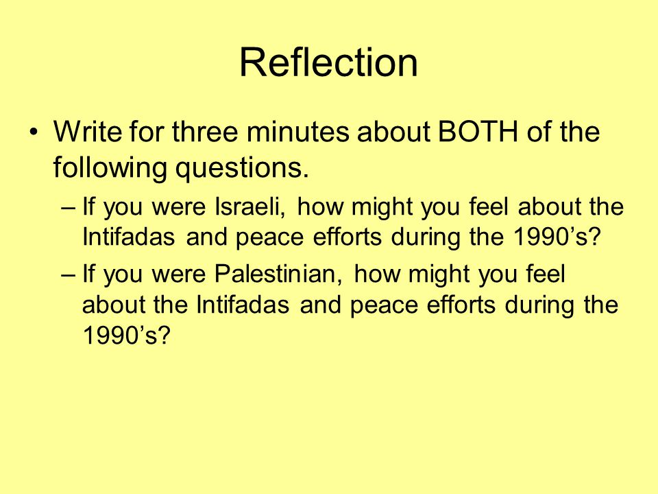 Reflection Write for three minutes about BOTH of the following questions.