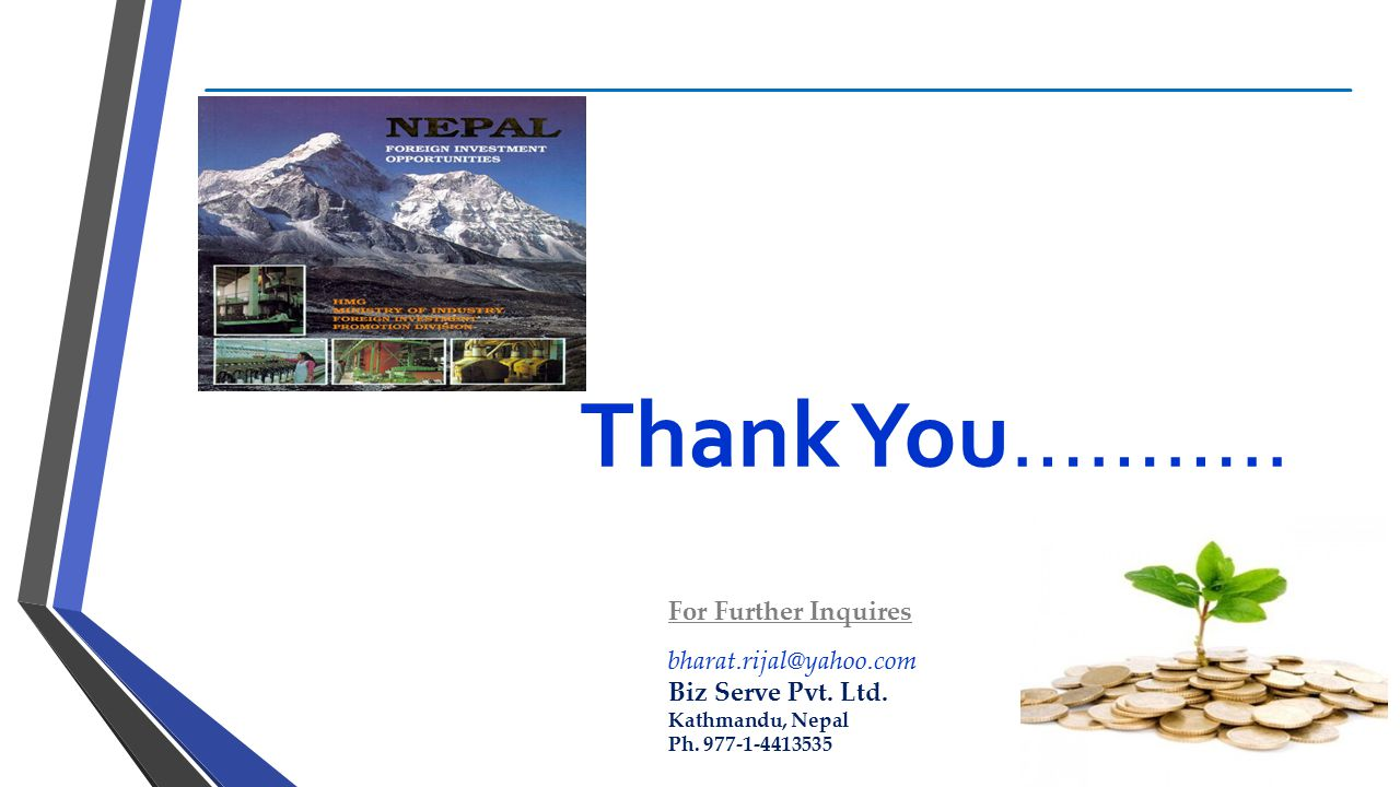 Thank You……….. For Further Inquires bharat.rijal@yahoo.com