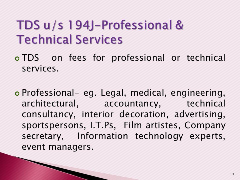 TDS u/s 194J-Professional & Technical Services
