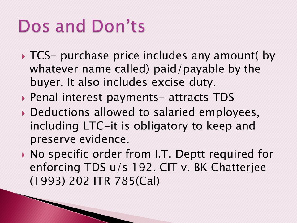 Dos and Don'ts TCS- purchase price includes any amount( by whatever name called) paid/payable by the buyer. It also includes excise duty.