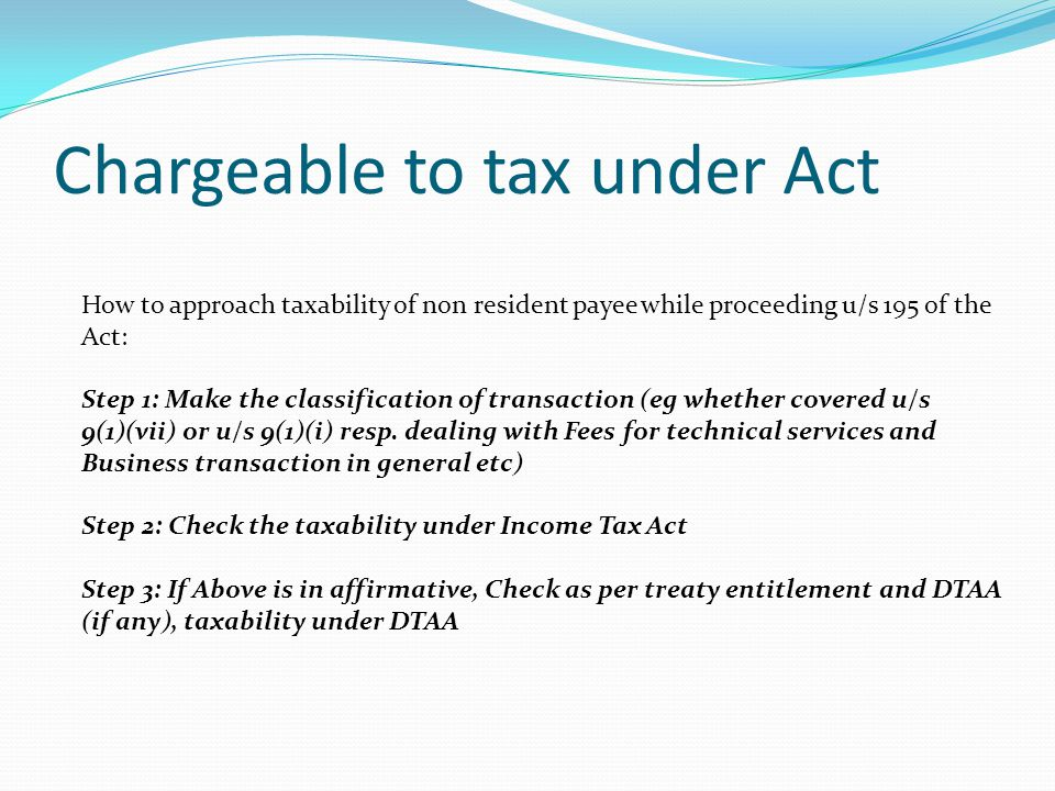 Chargeable to tax under Act