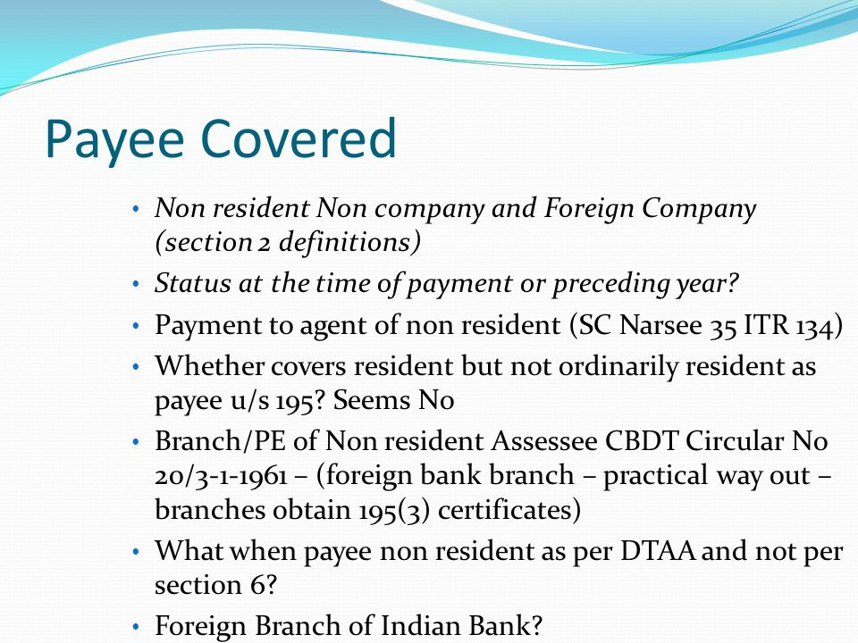Payee Covered Non resident Non company and Foreign Company (section 2 definitions) Status at the time of payment or preceding year