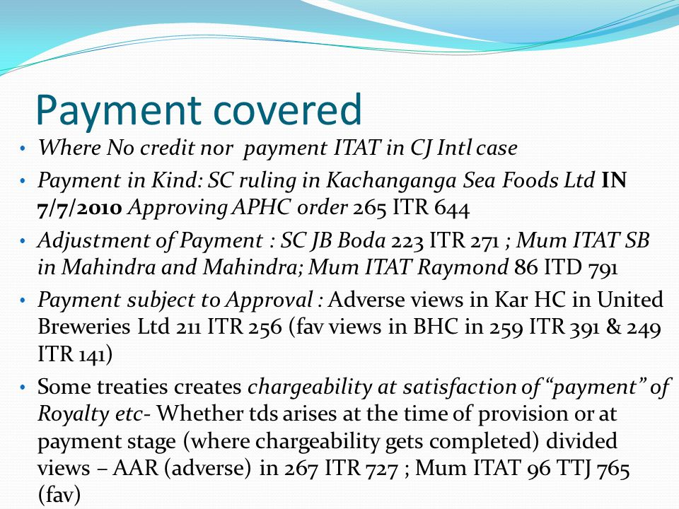 Payment covered Where No credit nor payment ITAT in CJ Intl case