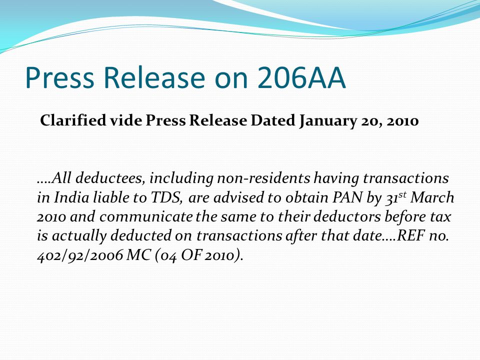 Press Release on 206AA Clarified vide Press Release Dated January 20, 2010.