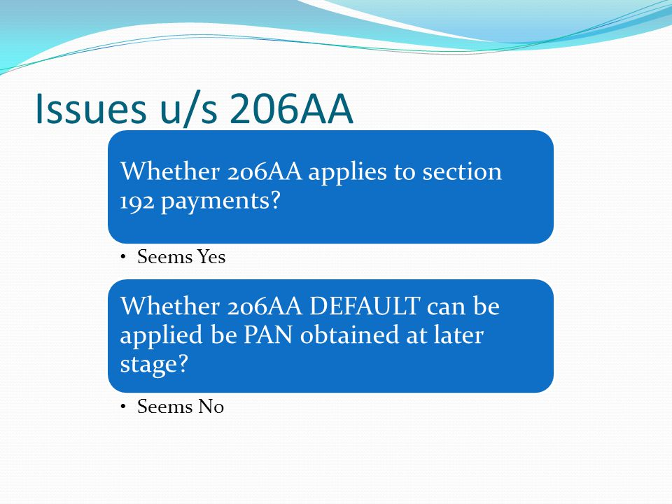 Issues u/s 206AA Whether 206AA applies to section 192 payments