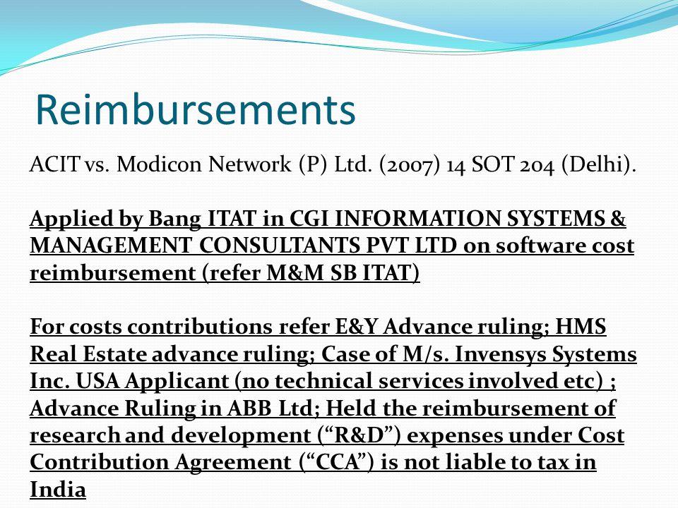 Reimbursements ACIT vs. Modicon Network (P) Ltd. (2007) 14 SOT 204 (Delhi).