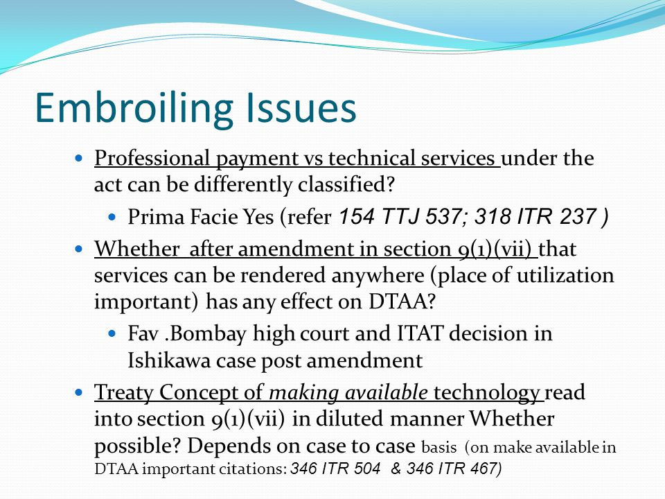 Embroiling Issues Professional payment vs technical services under the act can be differently classified