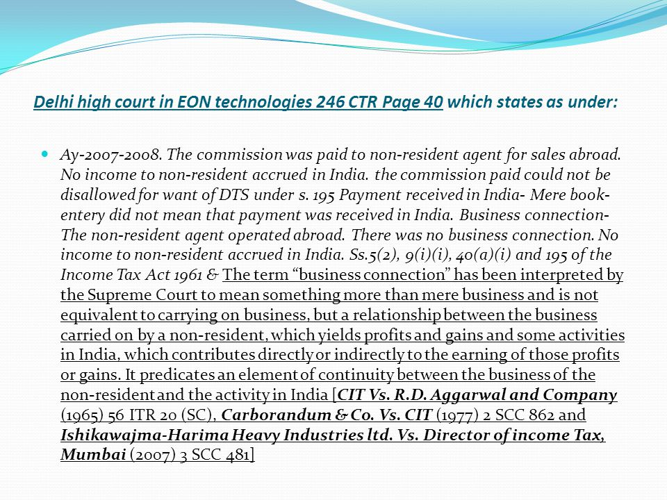 Delhi high court in EON technologies 246 CTR Page 40 which states as under: