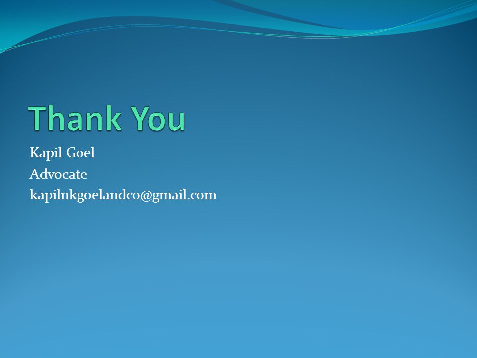 Thank You Kapil Goel Advocate kapilnkgoelandco@gmail.com