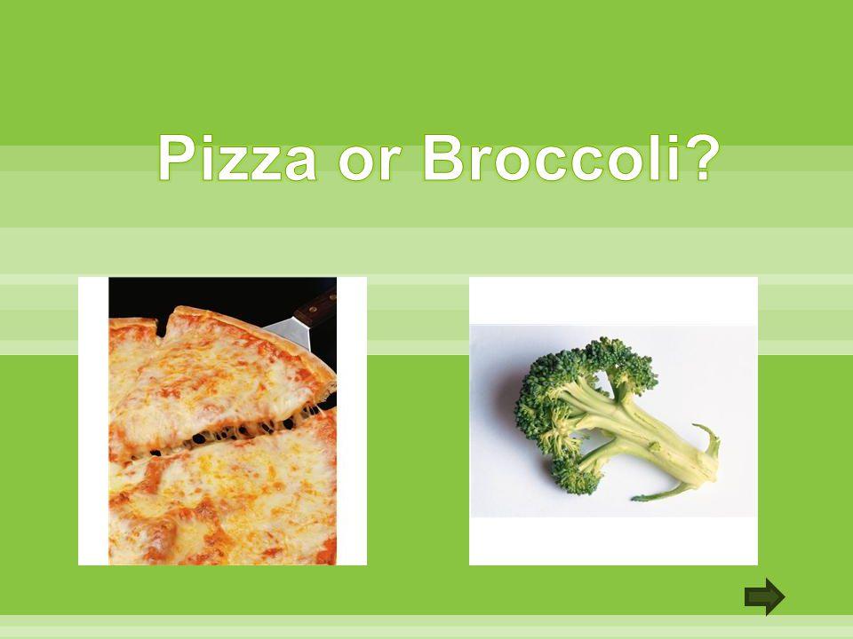 Pizza or Broccoli