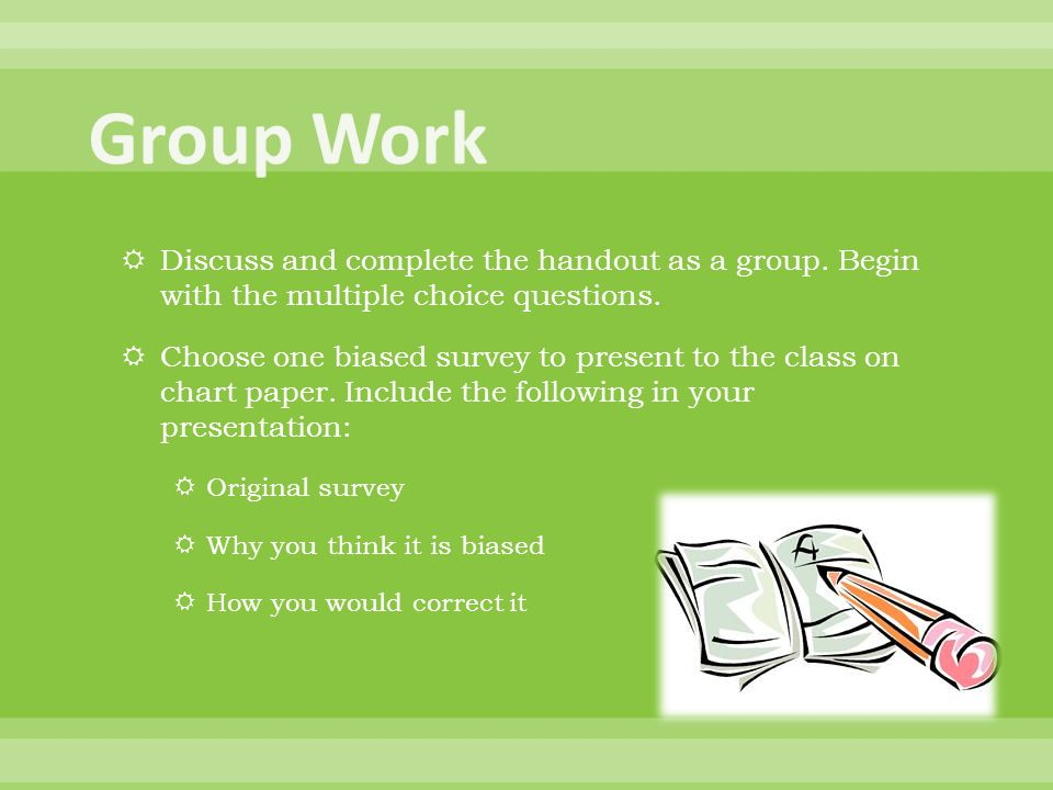Group Work Discuss and complete the handout as a group. Begin with the multiple choice questions.