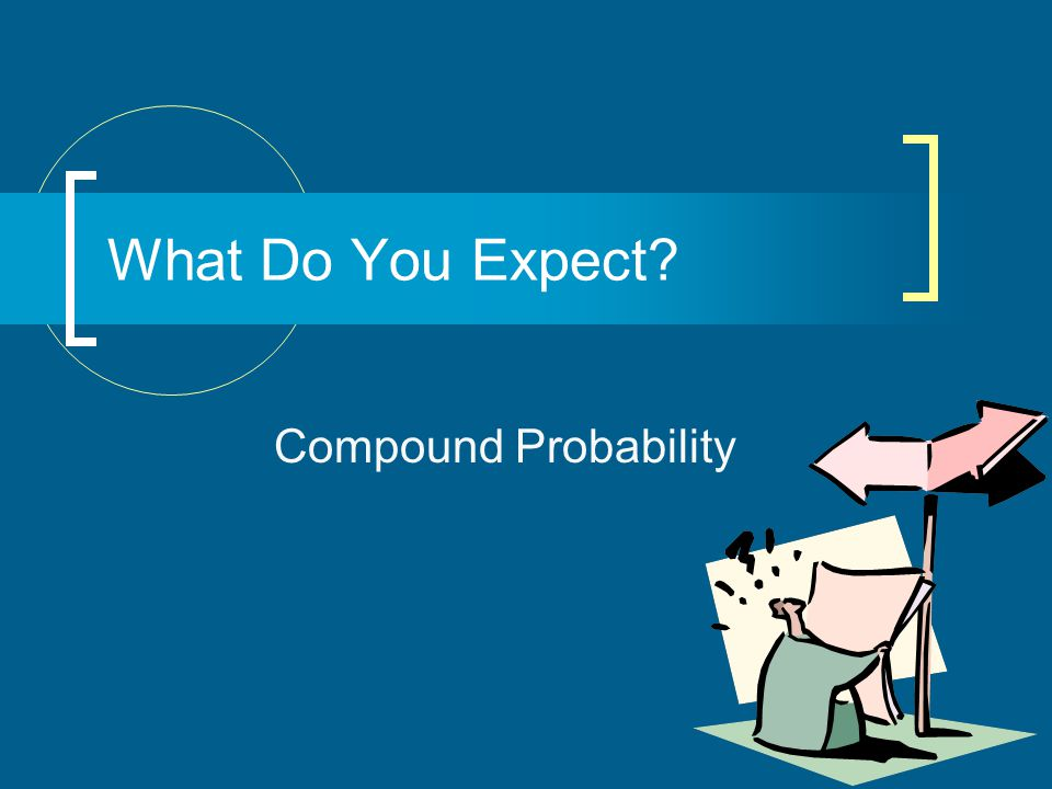What Do You Expect Compound Probability