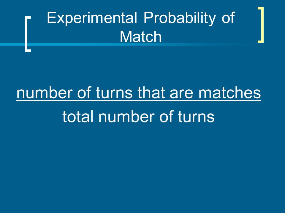 Experimental Probability of Match