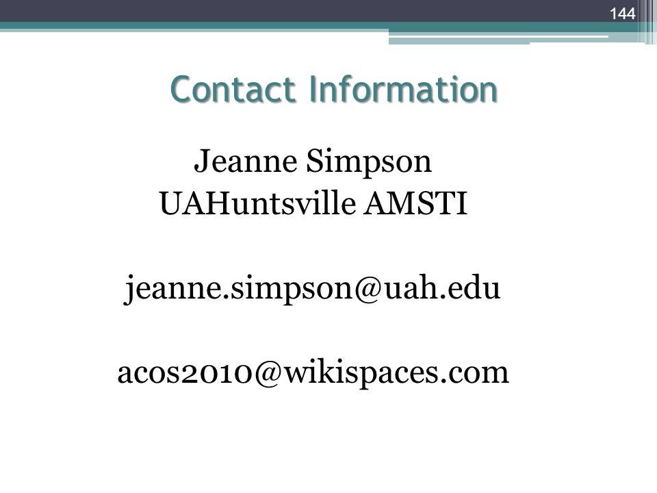 Contact Information Jeanne Simpson. UAHuntsville AMSTI.