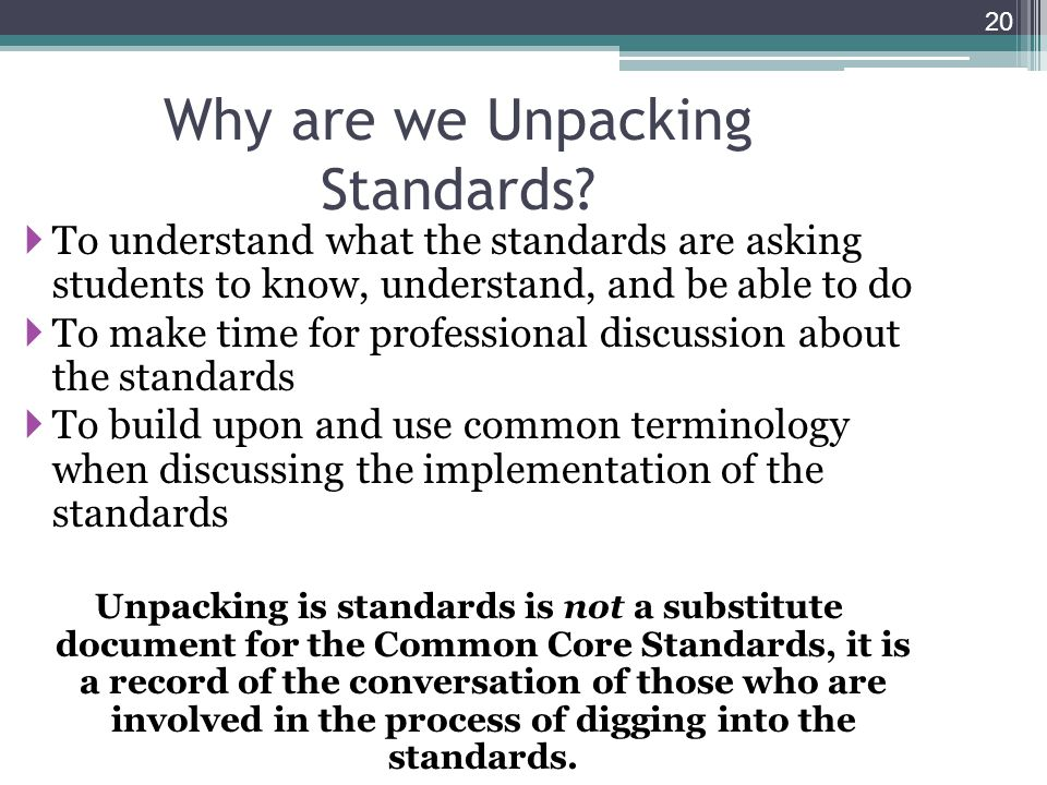 Why are we Unpacking Standards