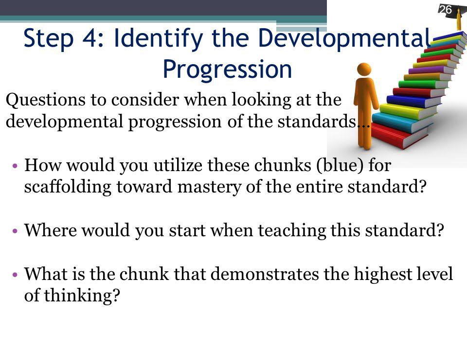 Step 4: Identify the Developmental Progression