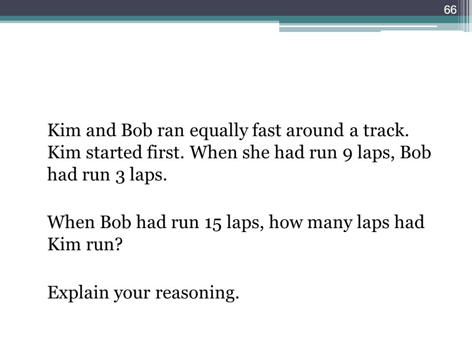 Kim and Bob ran equally fast around a track. Kim started first