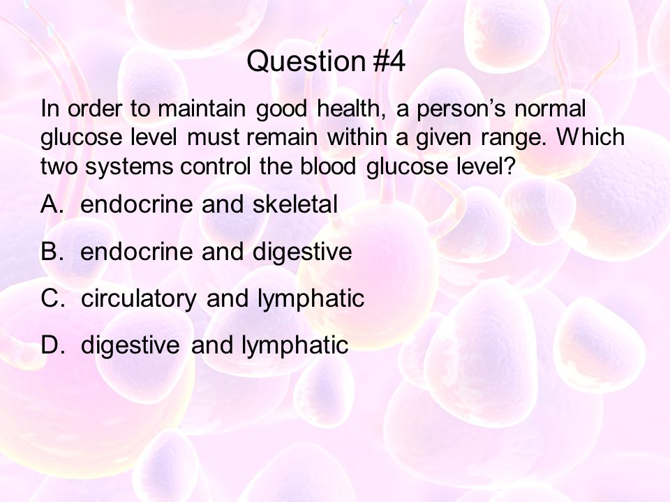 Question #4 endocrine and skeletal endocrine and digestive