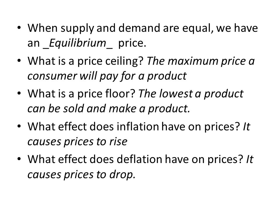 When supply and demand are equal, we have an _Equilibrium_ price.