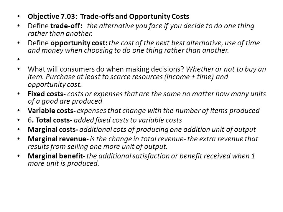 Objective 7.03: Trade-offs and Opportunity Costs
