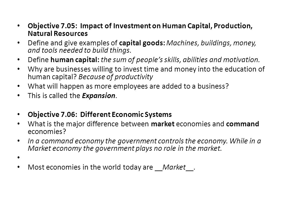 Objective 7.05: Impact of Investment on Human Capital, Production, Natural Resources