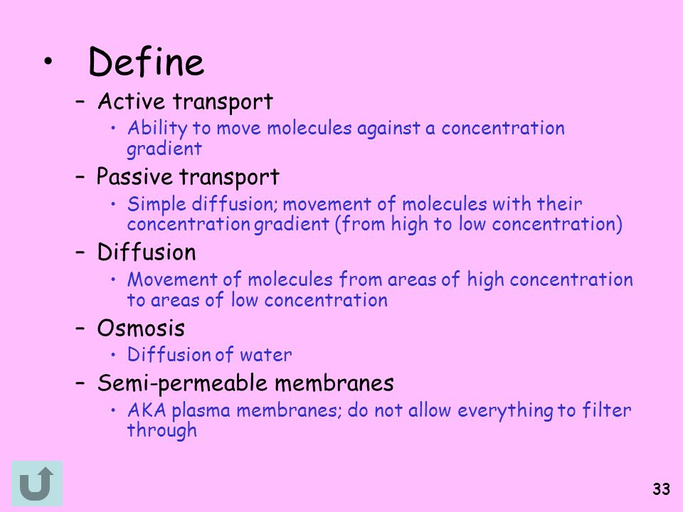 Define Active transport Passive transport Diffusion Osmosis