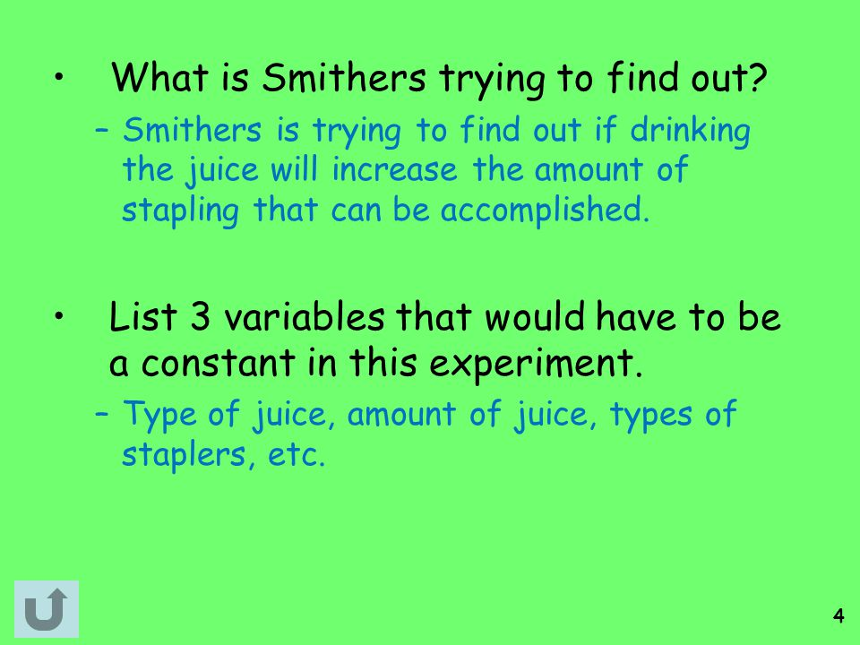 What is Smithers trying to find out