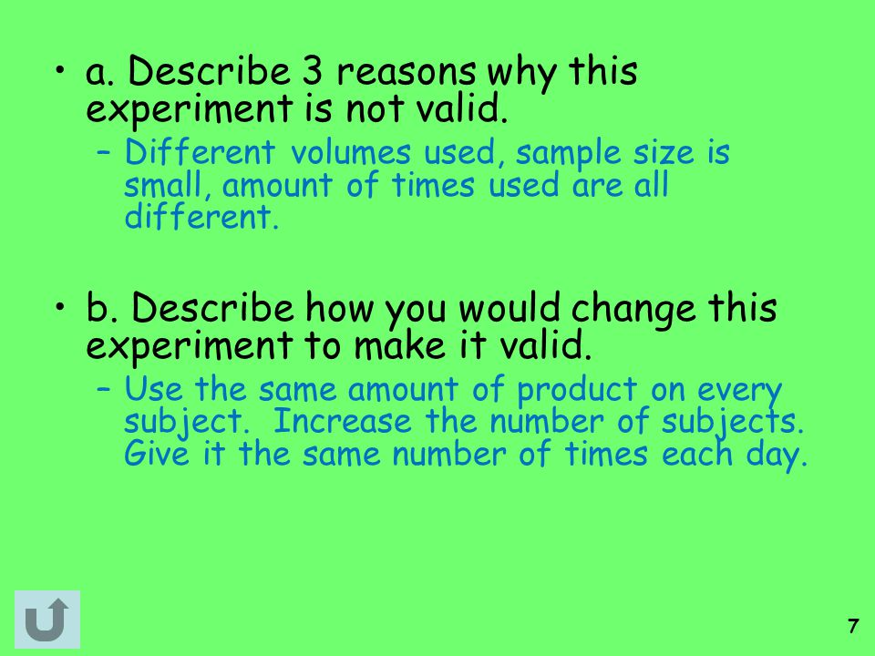 a. Describe 3 reasons why this experiment is not valid.