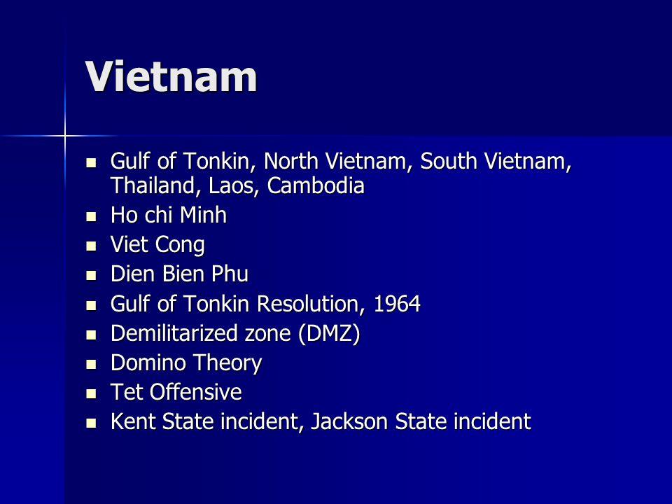 Vietnam Gulf of Tonkin, North Vietnam, South Vietnam, Thailand, Laos, Cambodia. Ho chi Minh. Viet Cong.