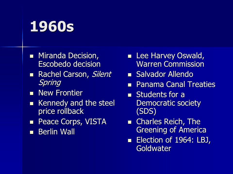 1960s Miranda Decision, Escobedo decision Rachel Carson, Silent Spring