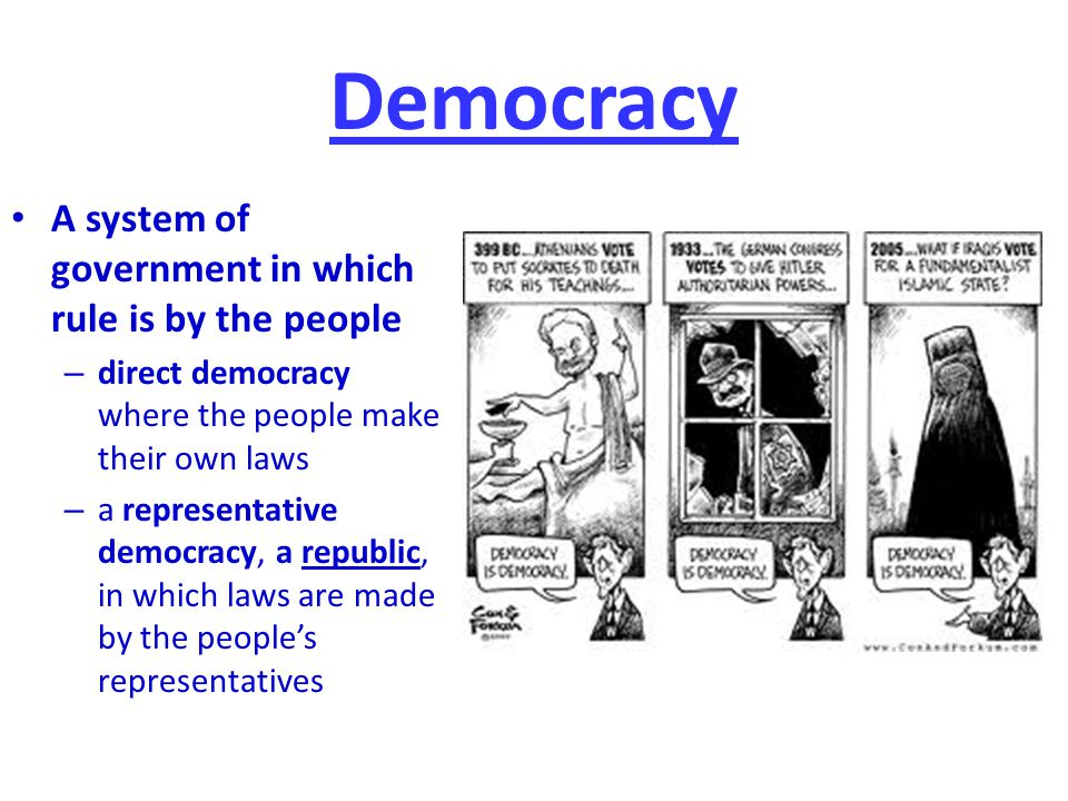 Democracy A system of government in which rule is by the people