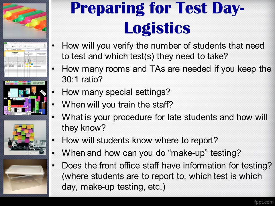 Preparing for Test Day- Logistics