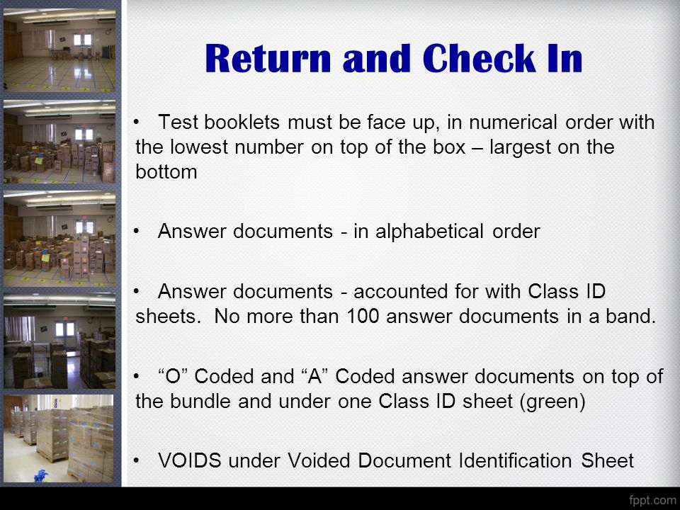 Return and Check In Test booklets must be face up, in numerical order with the lowest number on top of the box – largest on the bottom.