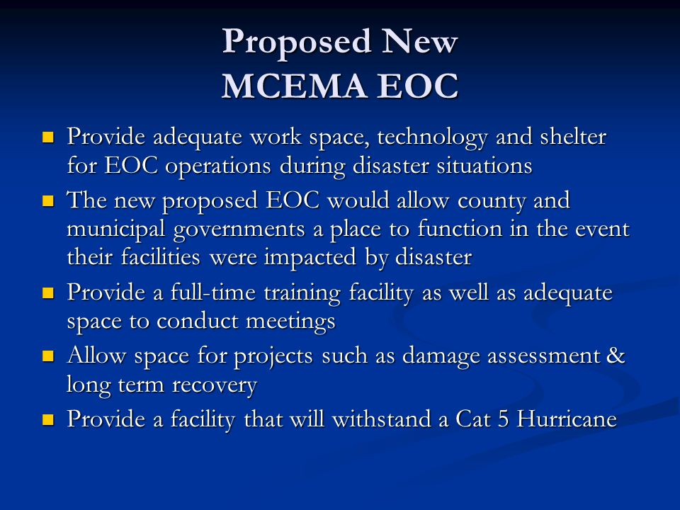 Proposed New MCEMA EOC Provide adequate work space, technology and shelter for EOC operations during disaster situations.