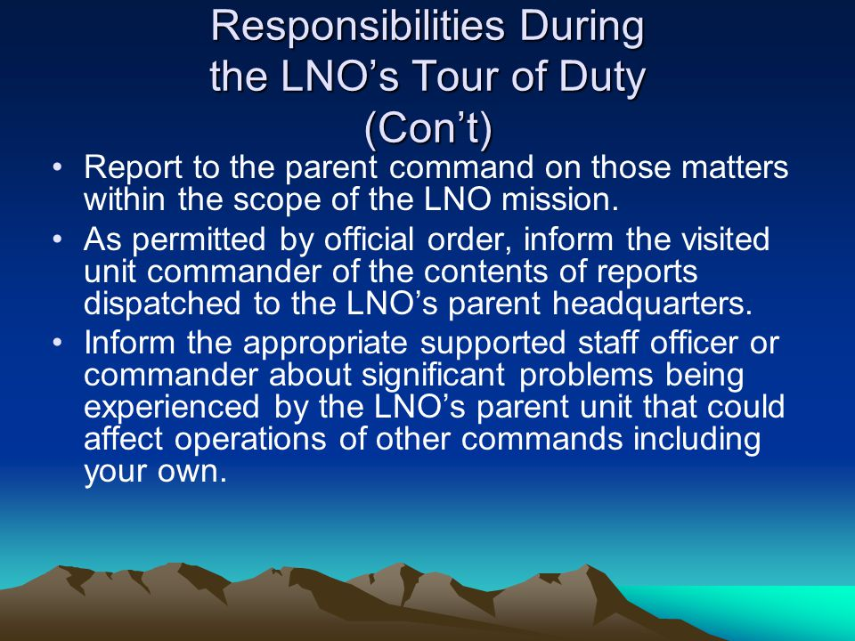 Responsibilities During the LNO's Tour of Duty (Con't)