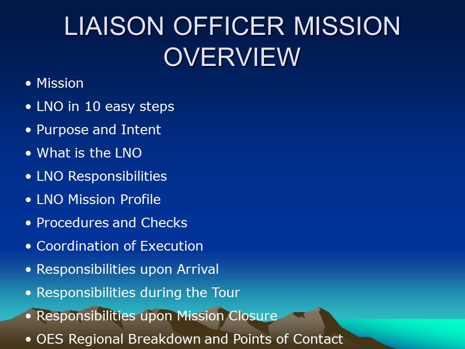 LIAISON OFFICER MISSION OVERVIEW