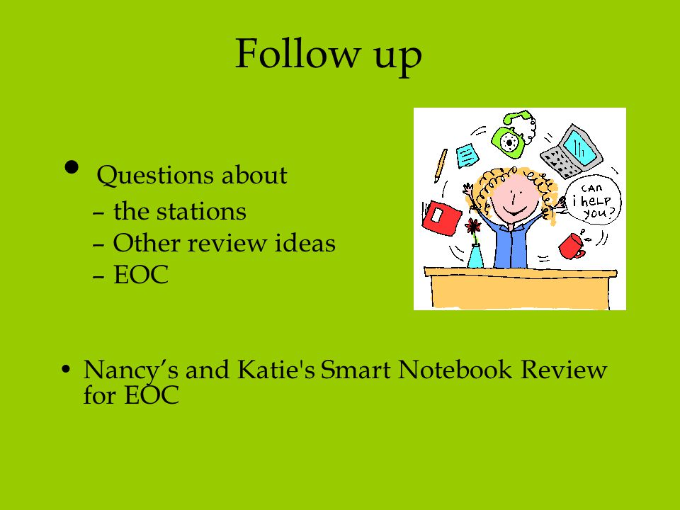 Questions about Follow up the stations Other review ideas EOC