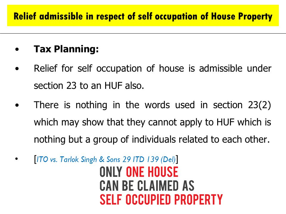Relief admissible in respect of self occupation of House Property