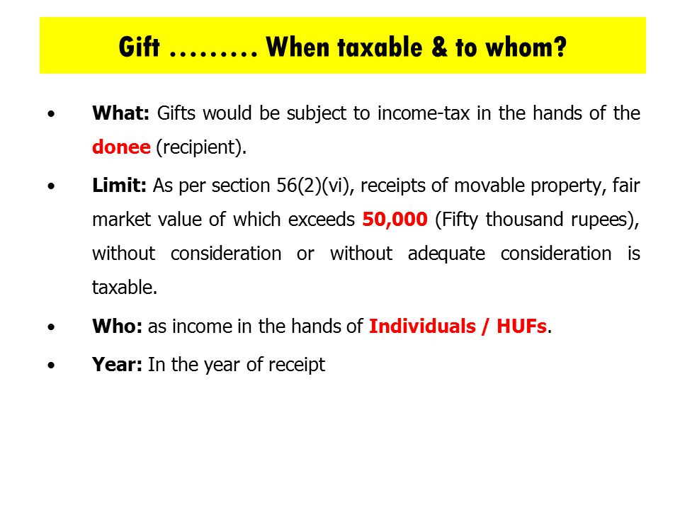 Gift ……… When taxable & to whom
