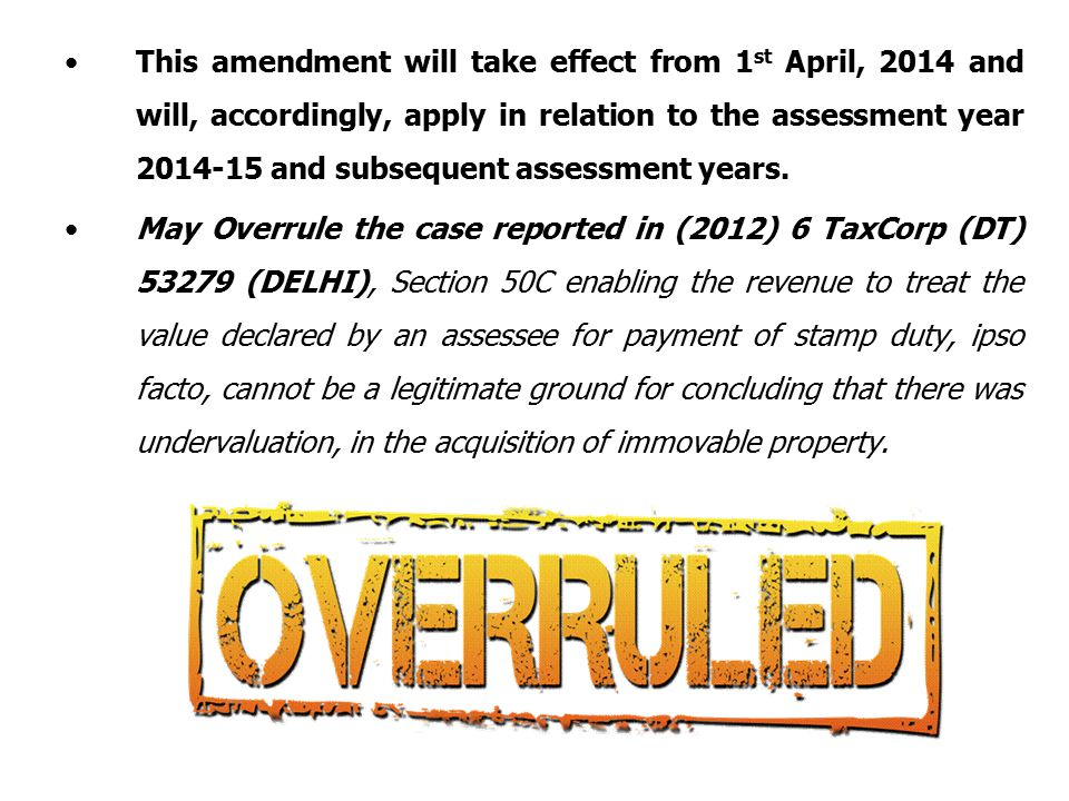 This amendment will take effect from 1st April, 2014 and will, accordingly, apply in relation to the assessment year 2014-15 and subsequent assessment years.
