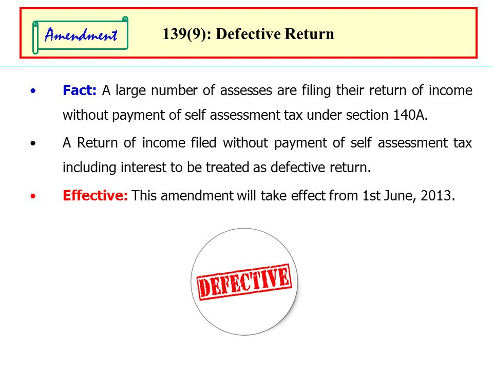 Amendment 139(9): Defective Return