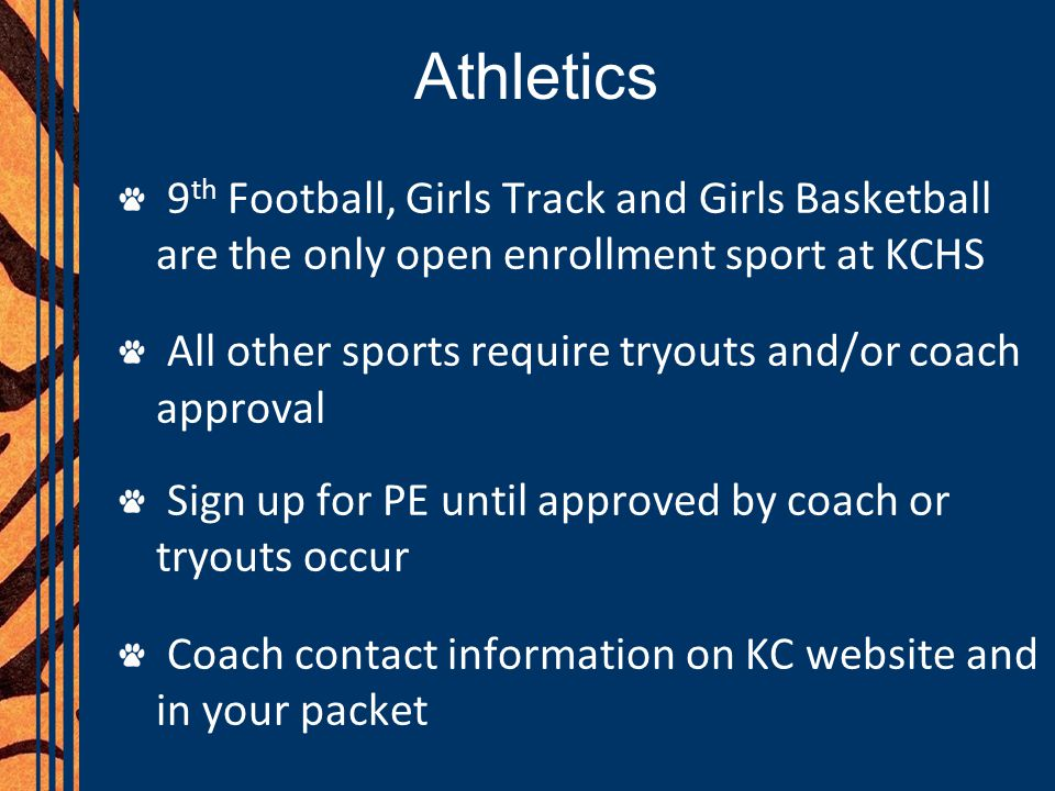 Athletics 9th Football, Girls Track and Girls Basketball are the only open enrollment sport at KCHS.