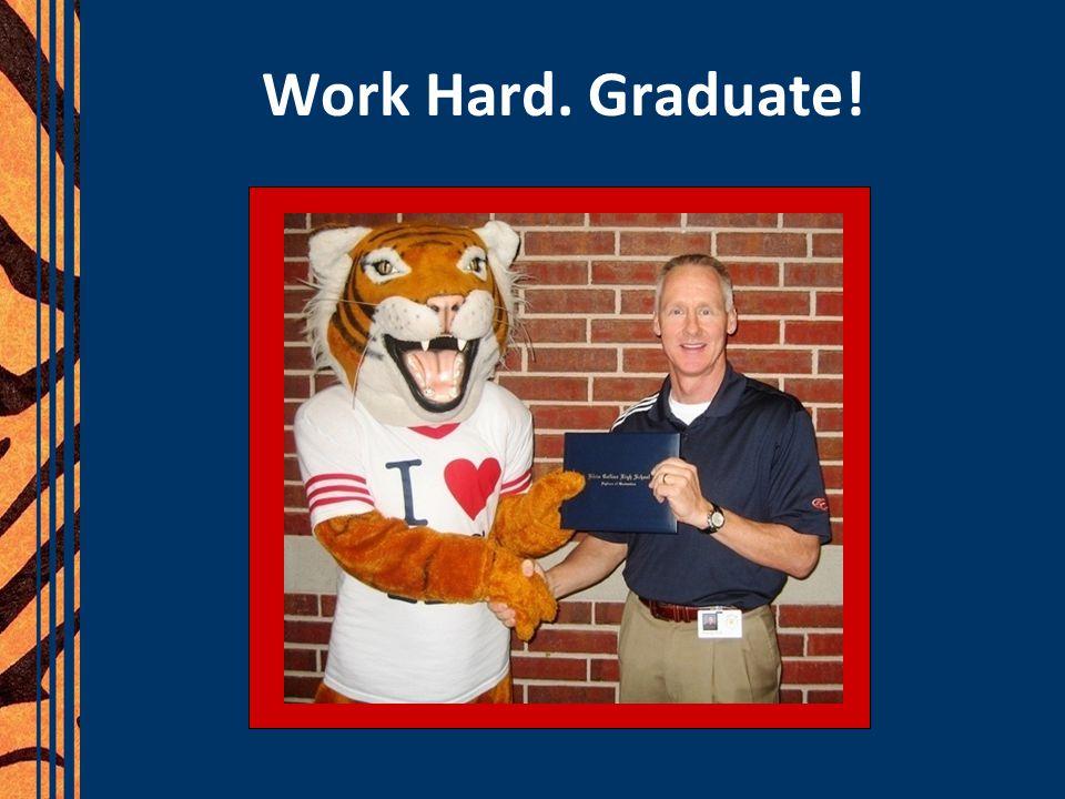 Work Hard. Graduate!