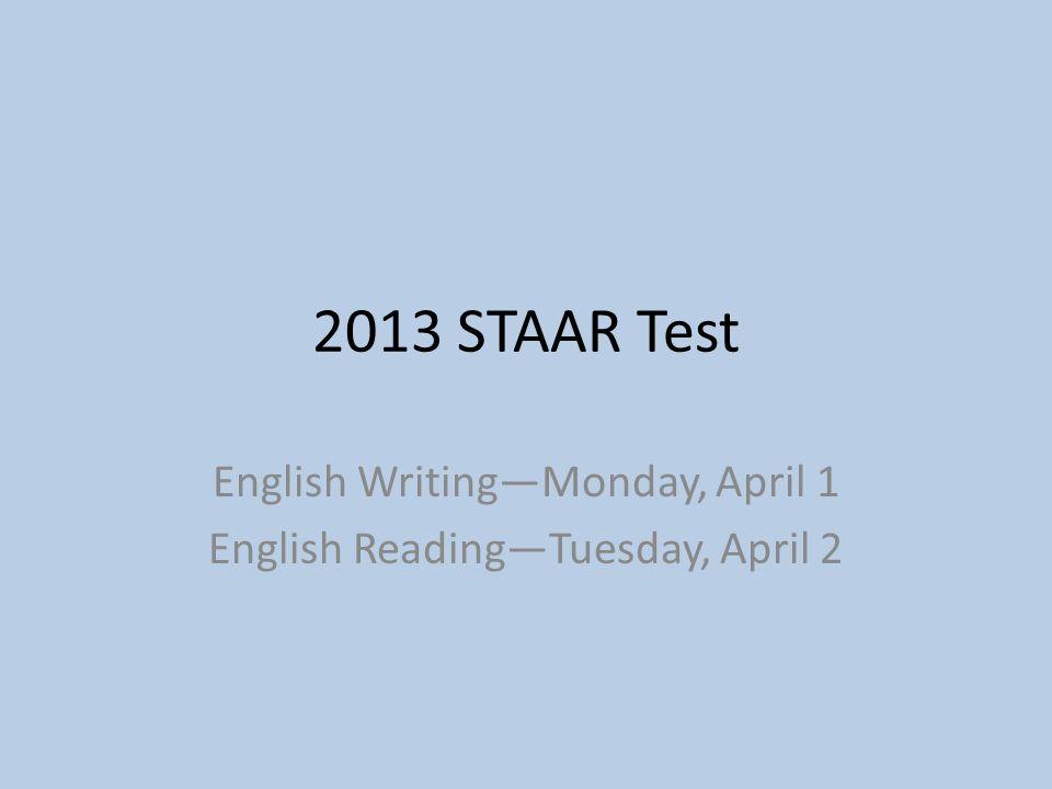 English Writing—Monday, April 1 English Reading—Tuesday, April 2